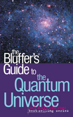 The Bluffer's Guide to the Quantum Universe by Jack Klaff image