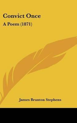 Convict Once: A Poem (1871) by James Brunton Stephens image