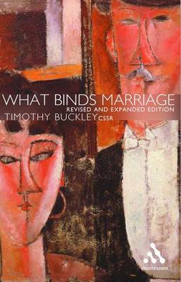 What Binds Marriage by Timothy J. Buckley