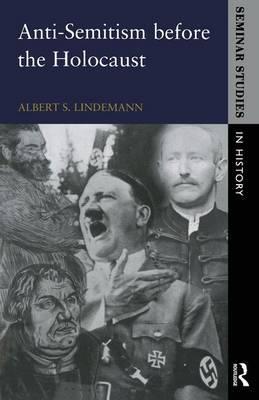 Anti-Semitism before the Holocaust by Albert S. Lindemann