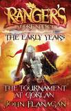 Rangers Apprentice the Early Years 1: the Tournament at Gor by John Flanagan