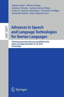 Advances in Speech and Language Technologies for Iberian Languages