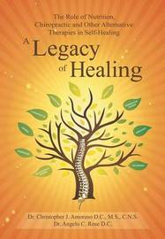 A Legacy of Healing by Dr Angelo Rose