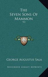 The Seven Sons of Mammon: V2 by George Augustus Sala