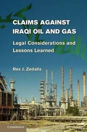 Claims against Iraqi Oil and Gas by Rex J. Zedalis