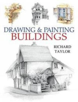Drawing and Painting Buildings by Richard Taylor image