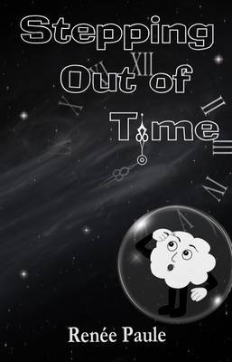 Stepping Out of Time by Renee Paule