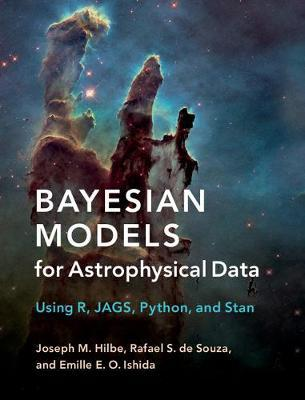 Bayesian Models for Astrophysical Data by Joseph M. Hilbe