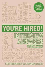You're Hired! Interview Answers by Ceri Roderick