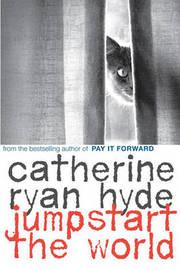 Jumpstart The World by Catherine Ryan Hyde