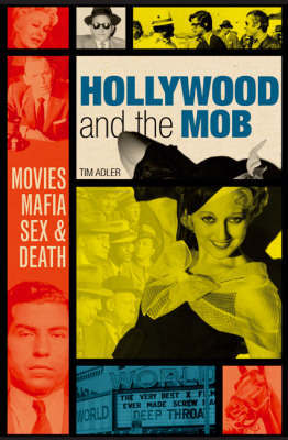 Hollywood and the Mob by Tim Adler image
