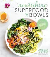 Nourishing Superfood Bowls by Lindsay Cotter image