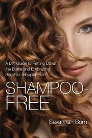Shampoo-Free by Savannah Born