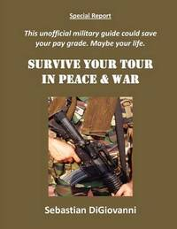 Survive Your Tour in Peace & War by Sebastian DiGiovanni