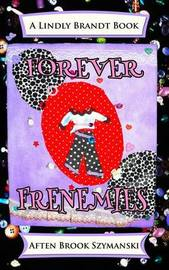 Forever Frenemies by Aften Brook Szymanski