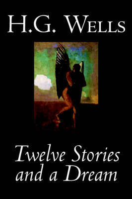 Twelve Stories and a Dream by H.G.Wells image