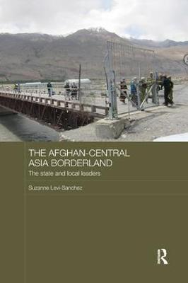 The Afghan-Central Asia Borderland by Suzanne Levi-Sanchez image