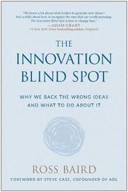The Innovation Blind Spot by Ross Baird