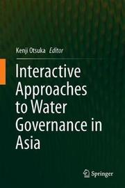 Interactive Approaches to Water Governance in Asia
