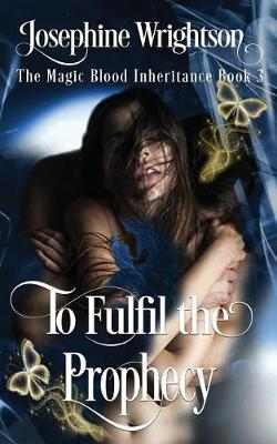 To Fulfil the Prophecy by Josephine Wrightson