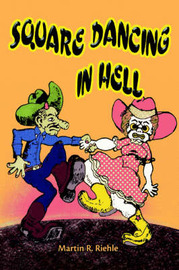 Square Dancing in Hell by Martin R. Riehle image
