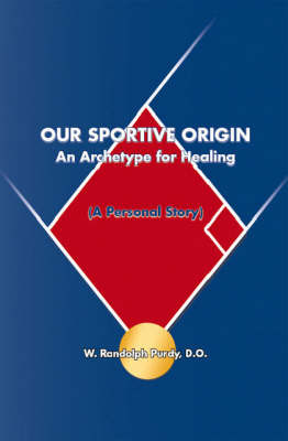 Our Sportive Origin by W. Randolph Purdy image
