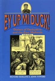 Ey Up Mi Duck! by Richard Scollins