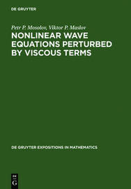 Nonlinear Wave Equations Perturbed by Viscous Terms by Petr P. Mosolov