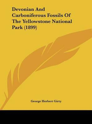 Devonian and Carboniferous Fossils of the Yellowstone National Park (1899) by George Herbert Girty image