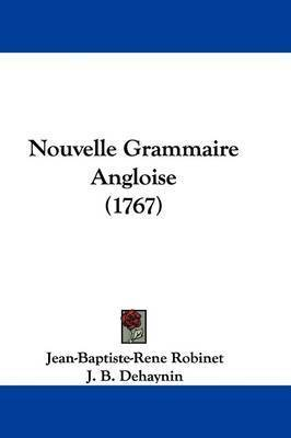 Nouvelle Grammaire Angloise (1767) by J B Dehaynin