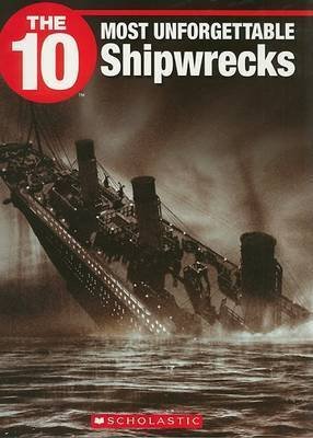 The 10 Most Unforgettable Shipwrecks by Anita Griffith