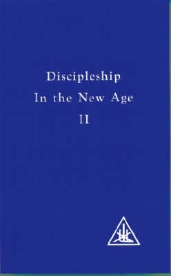 Discipleship in the New Age: No. 2 by Alice A. Bailey image