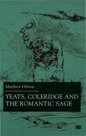 Yeats, Coleridge and the Romantic Sage by M. Gibson image