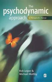 The Psychodynamic Approach to Therapeutic Change by Rob Leiper image