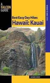 Best Easy Day Hikes Hawaii: Kauai by Suzanne Swedo