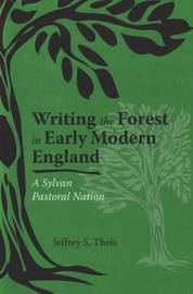 Writing the Forest in Early Modern England by Jeffrey S Theis image