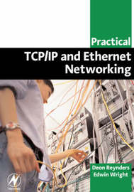 Practical TCP/IP and Ethernet Networking for Industry by Deon Reynders
