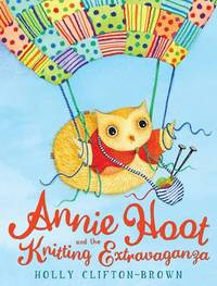 Annie Hoot and the Knitting Extravaganza by Holly Clifton-Brown image
