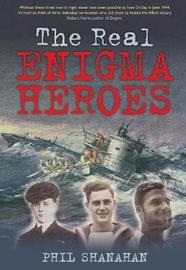The Real Enigma Heroes by Phil Shanahan image