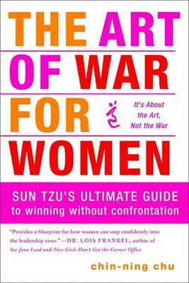 The Art of War for Women by Chin-ning Chu
