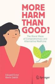 More Harm than Good? by Edzard Ernst
