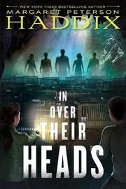 In Over Their Heads by Margaret Peterson Haddix image