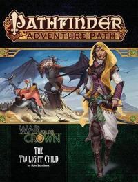 Pathfinder Adventure Path: Twilight Child (War for the Crown 3 of 6) by Ron Lundeen