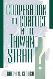 Cooperation or Conflict in the Taiwan Strait? by Ralph N. Clough
