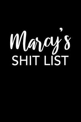 Marcy's Shit List by Marcy Name Notebooks