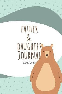 Father & Daughter Journal Unspoken Words by Marinova Journals