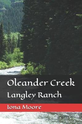 Oleander Creek by Iona Mary Moore