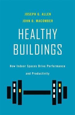 Healthy Buildings by Joseph G. Allen
