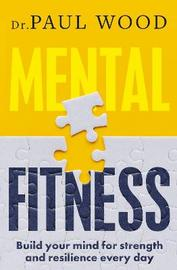 Mental Fitness by Paul Wood