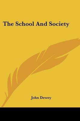 The School and Society by John Dewey image
